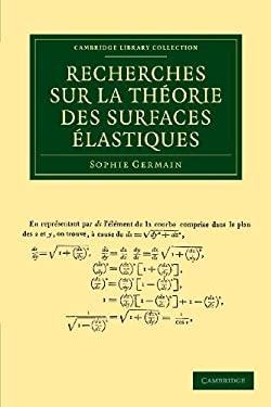 Recherches Sur La Th Orie Des Surfaces Lastiques 9781108050371