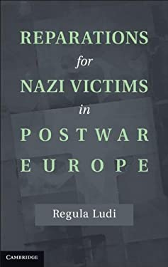 Reparations for Nazi Victims in Postwar Europe 9781107023970