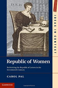 Republic of Women: Rethinking the Republic of Letters in the Seventeenth Century 9781107018211