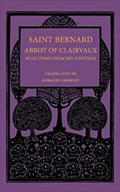 Saint Bernard Abbot of Clairvaux: Selections from His Writings 20578466