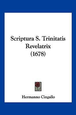 Scriptura S. Trinitatis Revelatrix (1678) 9781104946579
