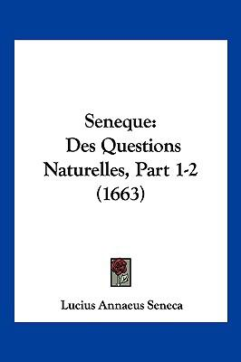 Seneque: Des Questions Naturelles, Part 1-2 (1663) 9781104981730