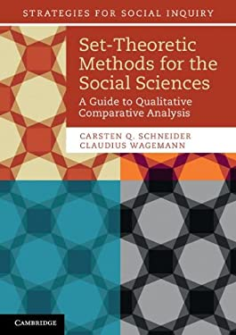 Set-Theoretic Methods for the Social Sciences: A Guide to Qualitative Comparative Analysis 9781107601130