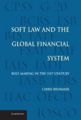 Soft Law and the Global Financial System: Rule Making in the 21st Century 9781107004849