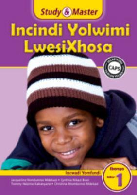Study and Master Incindi Yolwimi Lwesixhosa Ibanga 1 Caps Incwadi Yomfundi (Learner's Book): Home Language 9781107642195