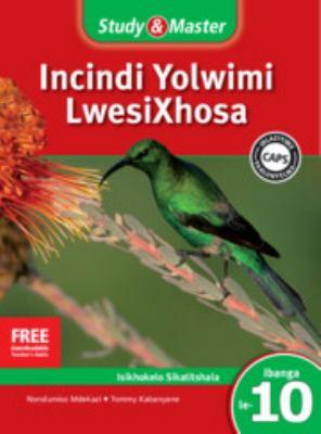 Study and Master Incindi Yolwimi Lwesixhosa Ibanga 10 Caps Ifayile Katitshala (Teacher's File): Home Language 9781107603387