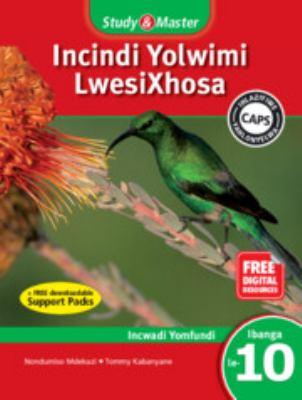 Study and Master Incindi Yolwimi Lwesixhosa Ibanga 10 Caps Incwadi Yomfundi (Learner's Book): Home Language 9781107603370