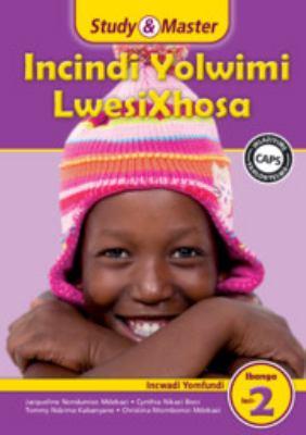 Study and Master Incindi Yolwimi Lwesixhosa Ibanga 2 Caps Incwadi Yomfundi (Learner's Book): Home Language 9781107605169