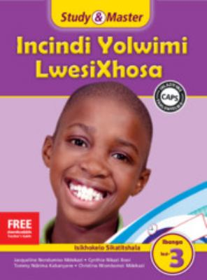 Study and Master Incindi Yolwimi Lwesixhosa Ibanga 3 Caps Ifayile Katitshala (Teacher's File): Home Language 9781107653498