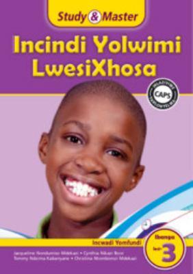 Study and Master Incindi Yolwimi Lwesixhosa Ibanga 3 Caps Incwadi Yomfundi (Learner's Book): Home Language 9781107619302