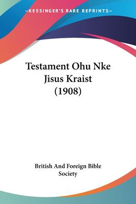 Testament Ohu Nke Jisus Kraist (1908) 9781104907990