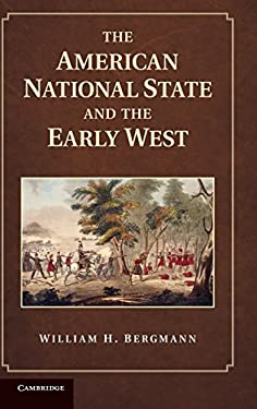 The American National State and the Early West 9781107015289