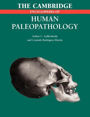The Cambridge Encyclopedia of Human Paleopathology 9781107403772