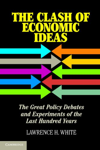 The Clash of Economic Ideas: The Great Policy Debates and Experiments of the Last Hundred Years 9781107621336