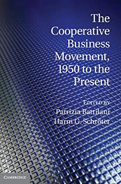 The Cooperative Business Movement, 1950 to the Present 9781107028982