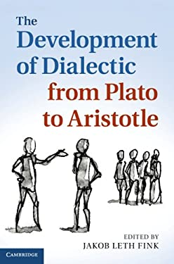 The Development of Dialectic from Plato to Aristotle 9781107012226