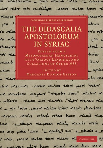 The Didascalia Apostolorum in Syriac: Edited from a Mesopotamian Manuscript with Various Readings and Collations of Other Mss 9781108018968