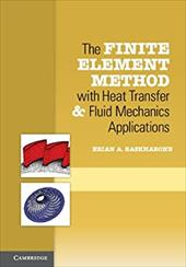 The Finite Element Method with Heat Transfer and Fluid Mechanics Applications 20578013