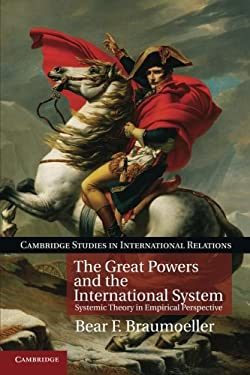 The Great Powers and the International System: Systemic Theory in Empirical Perspective 9781107659186