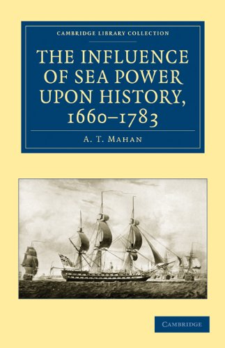 The Influence of Sea Power Upon History, 1660 1783 9781108023719