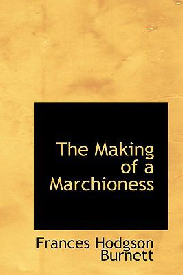The Making of a Marchioness 9781103235186