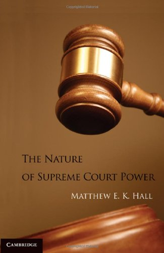 The Nature of Supreme Court Power 9781107001435