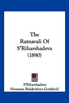 The Ratnavali of S'Riharshadeva (1890) 9781104931445