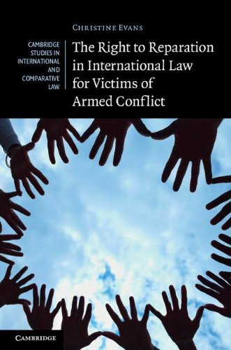 The Right to Reparation in International Law for Victims of Armed Conflict 9781107019973