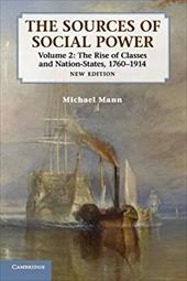 The Sources of Social Power: Volume 2, The Rise of Classes and Nation-States, 1760-1914 18653973