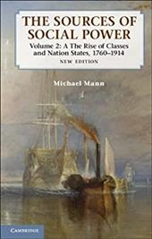 The Sources of Social Power: Volume 2, The Rise of Classes and Nation-States, 1760-1914 18653978
