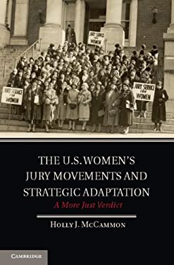 The U.S. Women's Jury Movements and Strategic Adaptation: A More Just Verdict 9781107009929