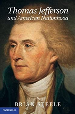 Thomas Jefferson and American Nationhood 9781107020702