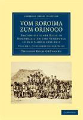 Vom Roroima Zum Orinoco: Ergebnisse Einer Reise in Nordbrasilien Und Venezuela in Den Jahren 1911 1913 9781108006255