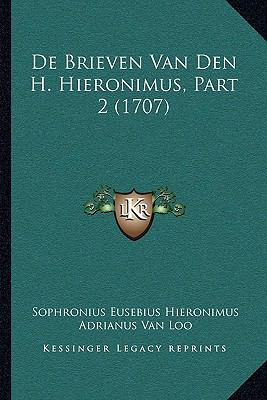 de Brieven Van Den H. Hieronimus, Part 2 (1707) 9781104712884
