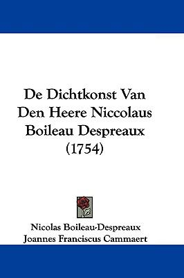 de Dichtkonst Van Den Heere Niccolaus Boileau Despreaux (1754) 9781104669317