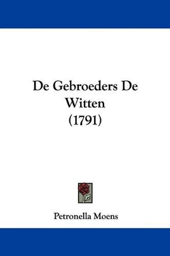de Gebroeders de Witten (1791) 9781104641986