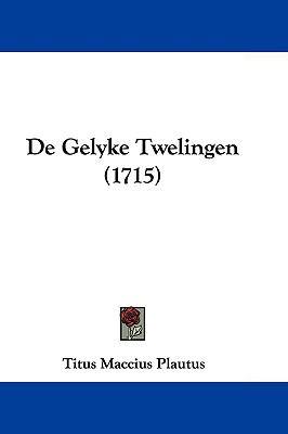 de Gelyke Twelingen (1715) 9781104671273