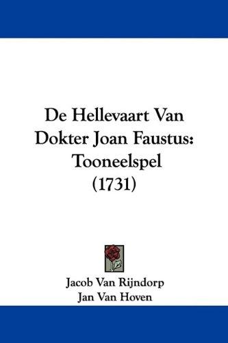 de Hellevaart Van Dokter Joan Faustus: Tooneelspel (1731) 9781104642280