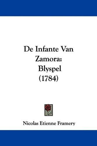 de Infante Van Zamora: Blyspel (1784) 9781104642518