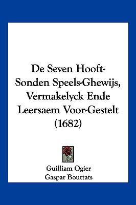 de Seven Hooft-Sonden Speels-Ghewijs, Vermakelyck Ende Leersaem Voor-Gestelt (1682) 9781104964894