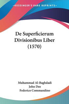 de Superficierum Divisionibus Liber (1570) 9781104857400