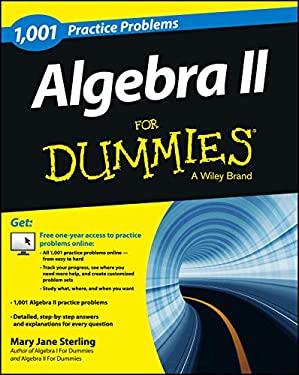 1001 Algebra II Practice Problems For Dummies