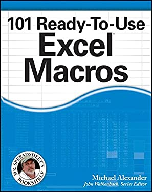 101 Ready-To-Use Excel Macros 9781118281215