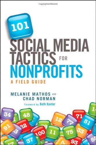 101 Social Media Tactics for Nonprofits: A Field Guide 9781118106242