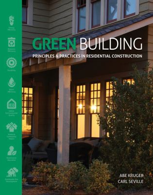Green Building: Principles and Practices in Residential Construction 9781111135959