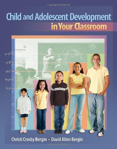 Child and Adolescent Development in Your Classroom 9781111186340