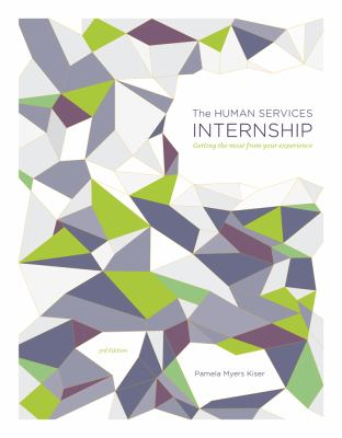 The Human Services Internship: Getting the Most from Your Experience 9781111186876
