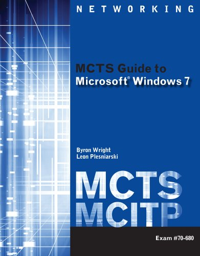 MCTS Guide to Microsoft Windows 7: Exam #70-680 [With Access Code] 9781111309770
