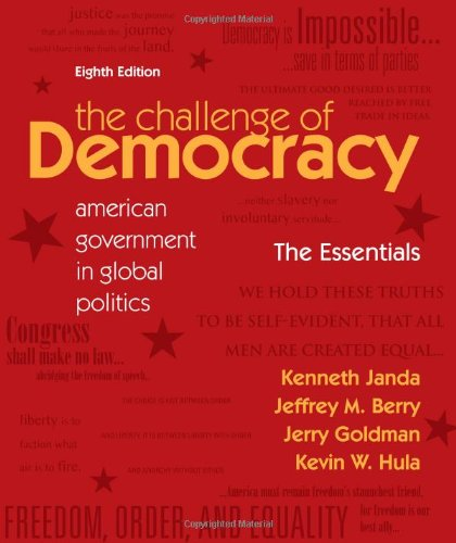 The Challenge of Democracy: The Essentials: American Government in Global Politics 9781111341916