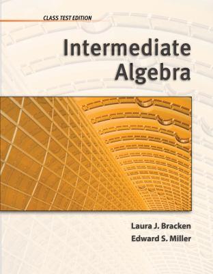 Intermediate Algebra, Class Test Edition 9781111574109